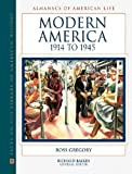 img - for Modern America: 1914 to 1945 (Almanacs of American Life) book / textbook / text book