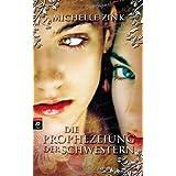 """Die Prophezeiung der Schwesternvon """"Michelle Zink"""""""