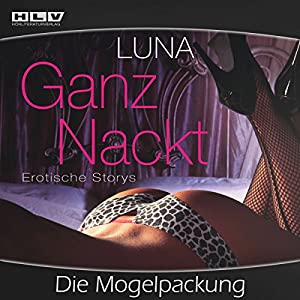 Ganz Nackt - Die Mogelpackung Hörbuch