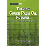 Trading Crude Palm Oil Futures ( Bursa Malaysia Derivatives )