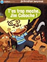 T'es trop moche, Jim Caboche ! par Jimenes
