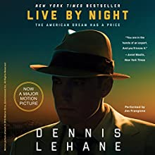 Live by Night Audiobook by Dennis Lehane Narrated by Jim Frangione