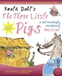 Roald Dahl's The Three Little Pigs: A...