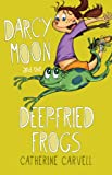 img - for Darcy Moon and the Deep-Fried Frogs book / textbook / text book
