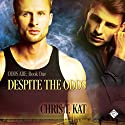 Despite the Odds: Odds Are, Book 1 Hörbuch von Chris T. Kat Gesprochen von: Joel Leslie