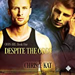 Despite the Odds: Odds Are, Book 1 | Chris T. Kat