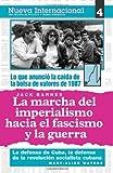 La marcha del imperialismo hacia el fascismo y la guerra, Nueva Internacional no. 4 (Spanish Edition) (0873487958) by Jack Barnes