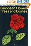 Caribbean Flowers, Trees and Bushes C...