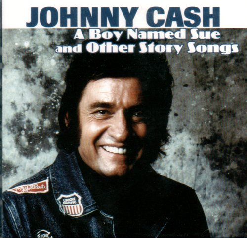 Johnny Cash - A Boy Named Sue and Other Story Songs - Zortam Music