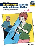 Klarinette spielen - mein schönstes Hobby: Die moderne...