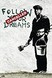 1 X Follow Your Dreams by Banksy 24''x36'' Art Print Poster by Imaginus Posters