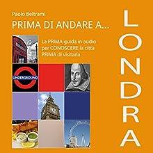 Prima di andare a Londra Audiobook by Andrea Lattanzi Barcelò Narrated by Maurizio Cardillo