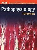 Paramedic:  Pathophysiology (AAOS Paramedic)
