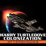 Aftershocks: Colonization, Book 3 | Harry Turtledove