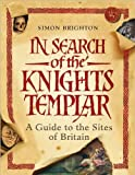 In Search of the Knights Templar (Metro Books Edition)