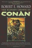 The Bloody Crown of Conan (Conan of Cimmeria, Book 2) (0345461525) by Howard, Robert E.