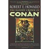 The Bloody Crown of Conan (Conan of Cimmeria, Book 2) ~ Robert E. Howard
