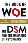 The Book of Woe: The DSM and the Unma...