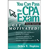 You Can Pass the CPA Exam: Get Motivated ~ Debra R. Hopkins
