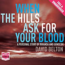 When the Hills Ask for Your Blood (       UNABRIDGED) by David Belton Narrated by Jonathan Slinger
