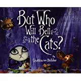 But Who Will Bell the Cats? ~ Cynthia von Buhler