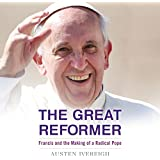 The Great Reformer: Francis and the Making of a Radical Pope (Unabridged)