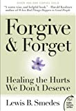 Forgive and Forget: Healing the Hurts We Don