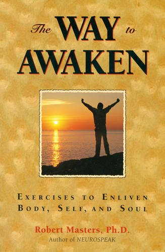 The Way to Awaken: Exercises to Enliven Body, Self, and Soul