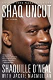 img - for Shaq Uncut: My Story by Shaquille O'Neal (6-Sep-2012) Paperback book / textbook / text book