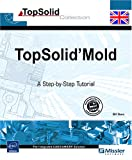 echange, troc Bill GENC - TopSolid'Mold - A Step-by-Step Tutorial