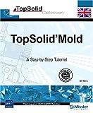 echange, troc Bill GENC - TopSolid'Mold - A Step-by-Step Tutorial
