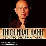 Classic Dharma Talks   Thich Nhat Hanh