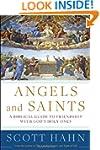 Angels and Saints: A Biblical Guide t...