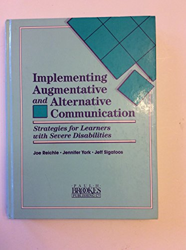 Implementing Augmentative and Alternative Communication: Strategies for Learners with Severe Disabilities