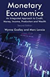 img - for Monetary Economics: An Integrated Approach to Credit, Money, Income, Production and Wealth by Godley, Professor Wynne, Lavoie, Professor Marc (2012) Paperback book / textbook / text book