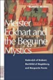 Meister Eckhart and the Beguine Mystics: Hadewijch of Brabant, Mechthild of Magdeburg, and Marguerite Porete: Hadewijch of Brabant, Mechtild of Magdeburg and Marguerite Porete