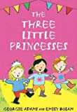 The Three Little Princesses (Early Reader)