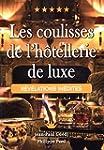 Les coulisses de l'h�tellerie de luxe...