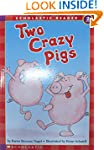 Scholastic Reader: Two-Crazy Pigs: Le...