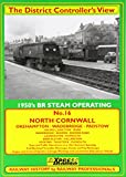 William Becket North Cornwall & Branches: 1950's Railway Operating Okehampton - Bude and Padstow (The District Controller's View)