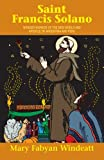 St. Francis Solano (Saints Lives) (0895554313) by Mary Fabyan Windeatt