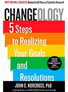 Learn more about the book, Changeology: 5 Steps to Realizing Your Goals and Resolutions
