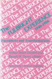 img - for The Fulbright Experience: 1946-1986 book / textbook / text book
