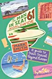 Mark Smith The Man in Seat 61 - Worldwide: A Guide to Train Travel Beyond Europe