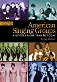 img - for American Singing Groups: A History, From 1940 to Today book / textbook / text book