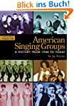 American Singing Groups: A History 19...