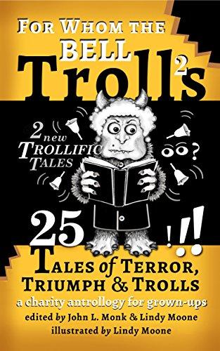 for-whom-the-bell-trolls-25-tales-of-terror-triumph-trolls