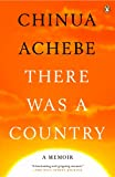 There Was a Country: A Personal History of Biafra (014312403X) by Achebe, Chinua