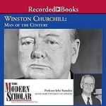 The Modern Scholar: Winston Churchill: Man of the Century | John Ramsden