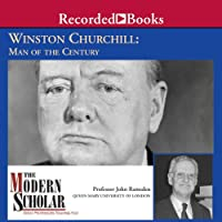 The Modern Scholar: Winston Churchill: Man of the Century (       UNABRIDGED) by John Ramsden